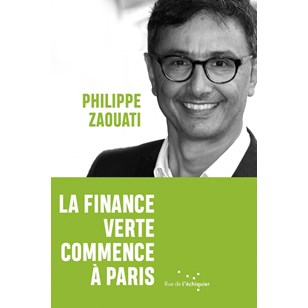 La finance verte commence à Paris - Philipe Zaouati