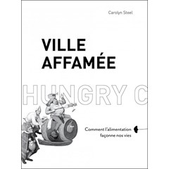 Ville Affamée - Carolyn steel