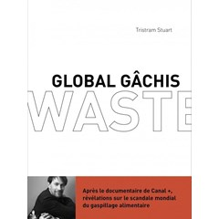 Global Gâchis - Tristram Stuart