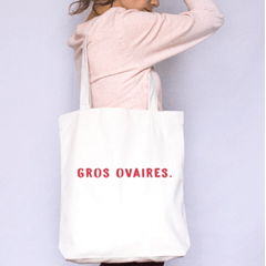 Tote Bag Gros Ovaires
